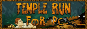 Download Temple Run for PC Windows